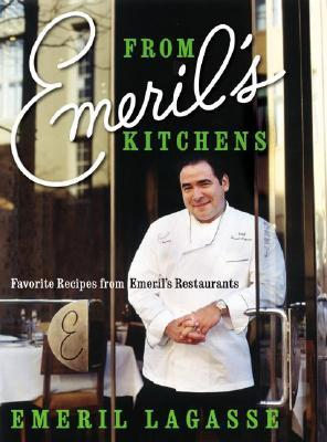 From Emeril's Kitchens by Emeril Lagasse