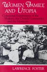 Women, Family, and Utopia: Communal Experiments of the Shakers, the Oneida Community, and the Mormons