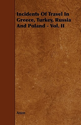 Incidents of Travel in Greece, Turkey, Russia & Poland, Vol 2