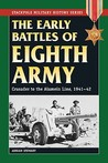 The Early Battles of Eighth Army: Crusader to the Alamein Line, 1941-42