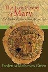 The Lost Gospel of Mary: The Mother of Jesus in Three Ancient Texts