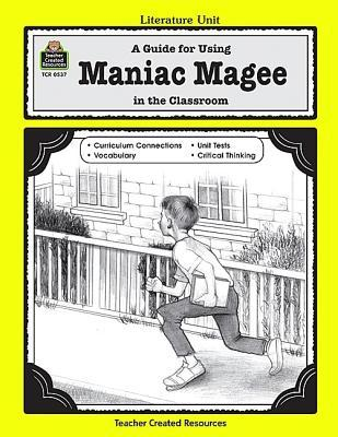A Literature Unit for Maniac Magee by Jerry Spinelli