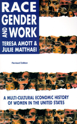 Race, Gender and Work: A Multi-Cultural Economic History of Women in the United States (Revised Edition)