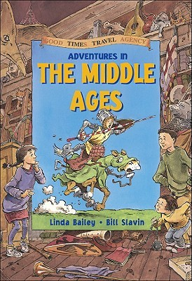Adventures in the Middle Ages by Linda Bailey