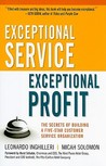 Exceptional Service, Exceptional Profit: The Secrets of Building a Five-Star Customer Service Organization