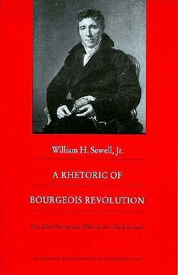A Rhetoric of Bourgeois Revolution: The Abbé Sieyes and What is the Third Estate?