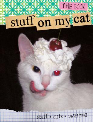 Stuff on My Cat by Mario Garza