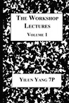The Workshop Lectures, Volume 1
