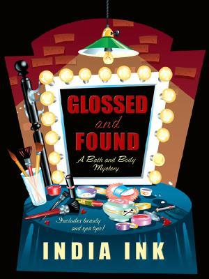 Glossed and Found (Bath and Body Mystery, #3)