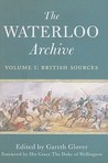 The Waterloo Archive, Volume I: British Sources