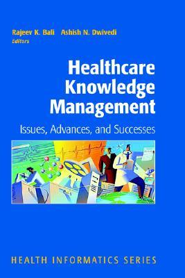 Healthcare Knowledge Management: Issues, Advances and Successes