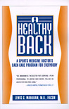 A Healthy Back: A Sports Medicine Doctor's Back-Care Program for Everybody