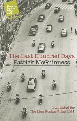 The Last Hundred Days by Patrick McGuinness