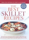 The Best Skillet Recipes by Cook's Illustrated Magazine