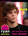 Ryan Sheckler: The Real Life Of A Hot Skater
