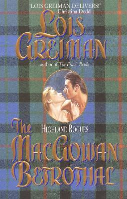 The MacGowan Betrothal by Lois Greiman