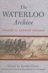 The Waterloo Archive, Volume II: German Sources