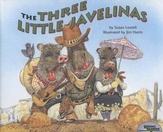 The Three Little Javelinas by Susan Lowell