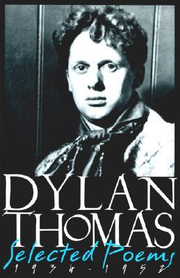 Selected Poems 1934-1952, New Revised Edition by Dylan Thomas