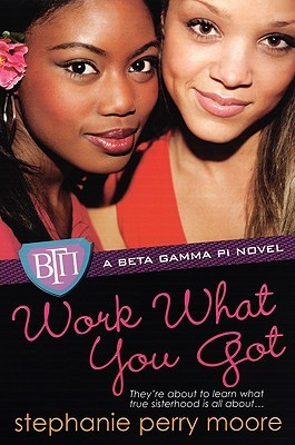 Work What You Got by Stephanie Perry Moore