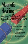 Magnetic Healing, Advanced Techniques for the Application of Magnetic Forces