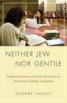Neither Jew Nor Gentile: Exploring Issues of Racial Diversity on Protestant College Campuses