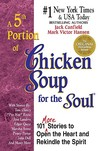A 5th Serving of Chicken Soup for the Soul: 101 More Stories to Open the Heart and Rekindle the Spirit (Chicken Soup for the Soul (Paperback Health Communications))