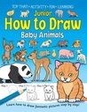 Junior How to Draw Baby Animals.