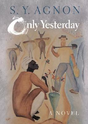 Only Yesterday by S.Y. Agnon