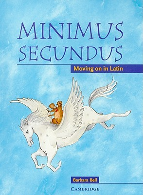 Minimus Secundus: Moving on in Latin