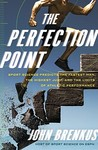 The Perfection Point: Sport Science Predicts the Fastest Man, the Highest Jump, and the Limits of Athletic Performance