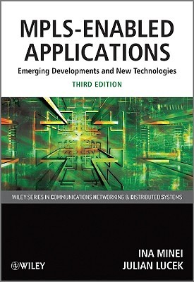MPLS-Enabled Applications: Emerging Developments and New Technologies