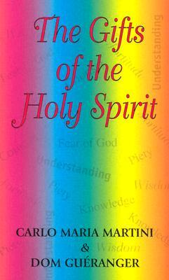 The Gifts Of The Holy Spirit by Carlo Maria Martini