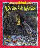 Movers and Makers: How Animals Build and Use Tools to Survive
