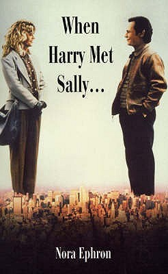 When Harry Met Sally by Nora Ephron