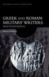 Greek and Roman Military Writers: Selected Readings