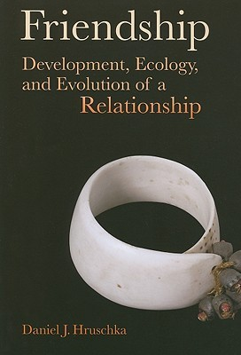 Friendship: Development, Ecology, and Evolution of a Relationship