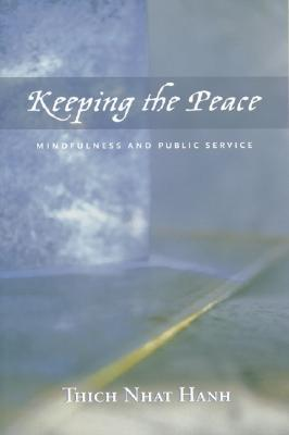 Keeping the Peace by Thich Nhat Hanh