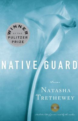 Native Guard by Natasha Trethewey