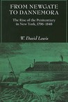 From Newgate to Dannemora: The Rise of the Penitentiary in New York, 1796-1848