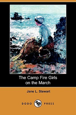 The Camp Fire Girls on the March by Jane L. Stewart