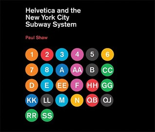 Helvetica and the New York City Subway System by Paul Shaw