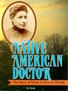 Native American Doctor: The Story of Susan Laflesche Picotte