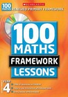 100 New Maths Framework Lessons For Year 4 (100 Maths Framework Lessons Series)