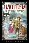 The Riverboat Phantom (Haunted, #2)