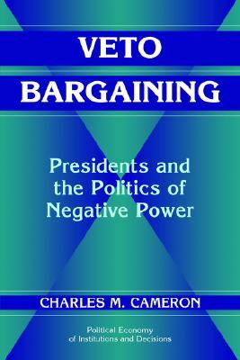 Veto Bargaining: Presidents and the Politics of Negative Power