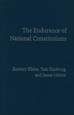 The Endurance of National Constitutions by Zachary Elkins