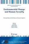 Environmental Change And Human Security: Recognizing And Acting On Hazard Impacts (Nato Science For Peace And Security Series C: Environmental Security)