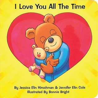 I Love You All the Time by Jessica Elin Hirschman