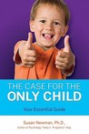 The Case for the Only Child by Susan Newman